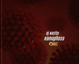 DJ Nastor – Ramaphosa (feat. Tsholo)