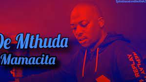 De Mthuda – Mamacita (Vocal mix)