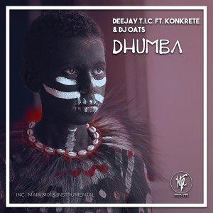 Deejay T.I.C., Konkrete & DJ Oats – Dhumba
