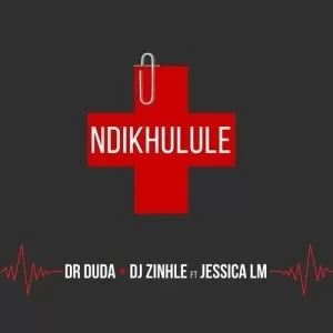 Dr Duda & DJ Zinhle – Ndikhulule ft. Jessica LM