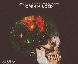 Linos Rosetta & Nurogroove – Open Minded