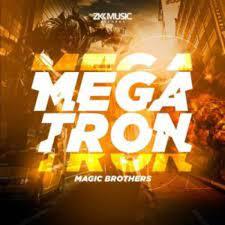 Magic Brothers – Megatron (Original Mix)
