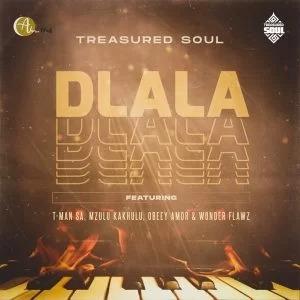 Treasured Soul – Dlala Ft. Tman (SA), Mzulu Kakhulu, Obeey Amor & Wonder Flawz