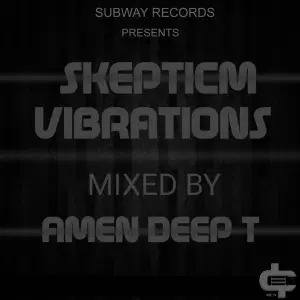 Amen Deep T – Skepticm Vibrations 01