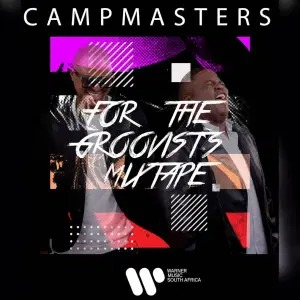 Campmasters – For The Groovist's Mixtape Vol.2