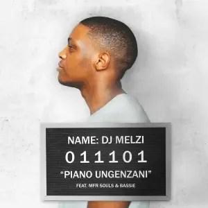 DJ Melzi – Piano Ungenzani (feat. MFR Souls & Bassie)