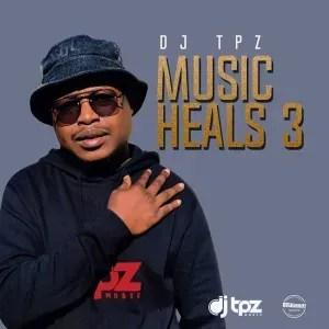 DJ TPZ – Music Heals 3