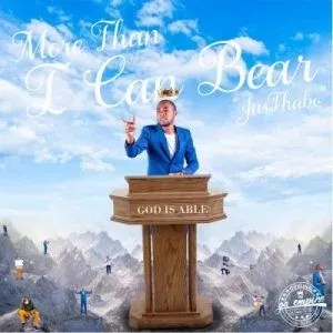 JusThabo – More Than He Can Bear