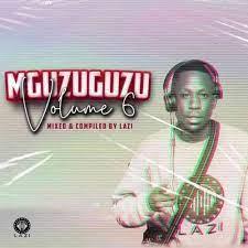 LAZI – MGUZUGUZU Vol. 6 Mix