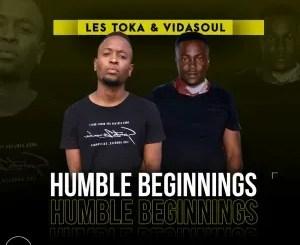 Les Toka & Vida-Soul – Humble Beginnings