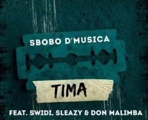 Sbobo De Musica – Tima ft. Sleazy, Swidi & Don Malimba