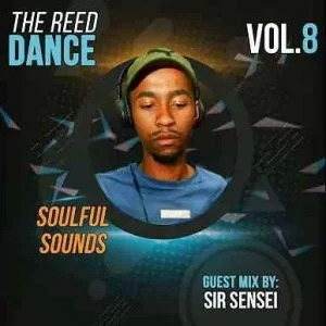 Sir Sensei – The Reed Dance Vol 8 (Guest Mix)