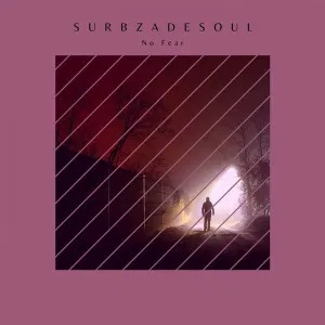 Surbza De Soul – No Fear