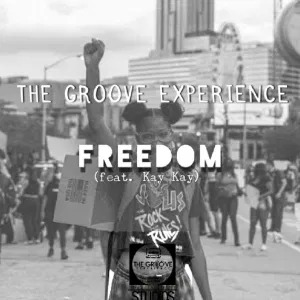 The Groove Experience – Freedom (feat. Kay Kay)