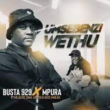 Busta 929 x Mpura – Umsebenzi Wethu (Oceans 4 Remix)