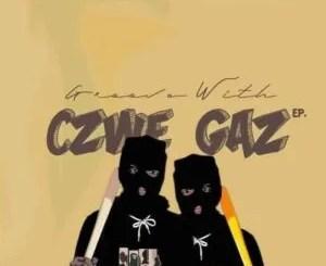 Czwe & Gaz – Groove With Czwe Gas