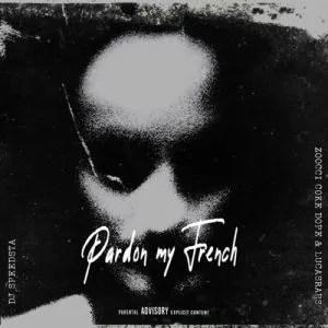 DJ Speedsta – Pardon My French ft Zoocci Coke Dope & Lucasraps