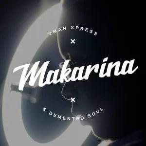 Tman Xpress & Demented Soul – Makarina