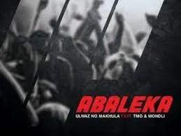 ULwaz No Makhula – Abaleka ft TMO x Mondli (Official Audio)