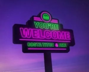 Costa Titch & AKA – You're Welcome (Cover Artwork + Tracklist)