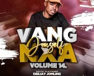 Deejay Jomling – Vang Jouself Nxa Vol.14 Mix