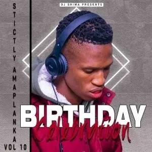 Dj Shima – Strictly Amaplanka Vol. 10 (Birthday Month Celebration)