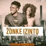 Mr K2 – Zonke Izinto ft Thokozile (Original)