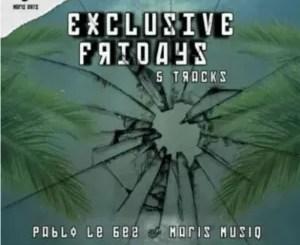 EP: Pablo Lee Bee & Maris Muziq – Exclusive Fridays