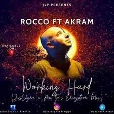 Rocco Ft Akram – Working Hard (JussChyna x PreeTjo's Encryption Mix)