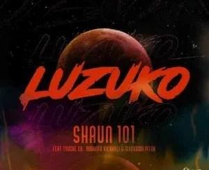 "Shaun 101's ""LUZUKO"" Single ft.Thuske SA, Nobantu Vilakazi & Murumba Pitch Drops This Friday"
