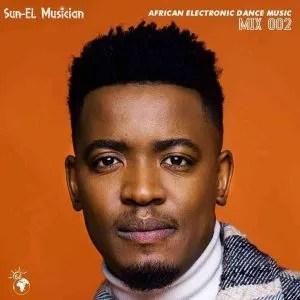 Sun-EL Musician – African Electronic Dance Music Mix 002