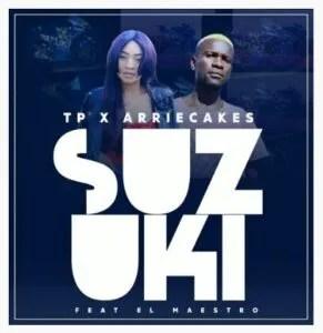 TP & Arriecakes – Suzuki Ft. El Maestro