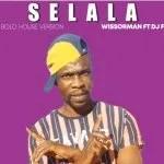 Wissorman – Selala Ft. Dj Fuza