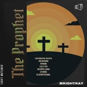 BrightKay – The Prophet