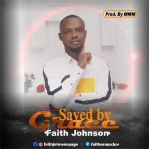 LYRICS: Faith Johnson – Saved by Grace