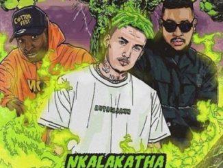 Costa Titch Nkalakatha Remix (feat. AKA & Riky Rick) Mp3 Download
