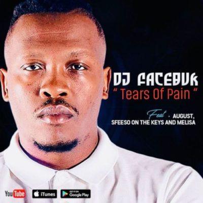 DOWNLOAD DJ Facebuk Tears of Pain MP3 Ft. August Melisa & Sfiso On The Keys