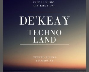 De'KeaY Techno Land EP Download