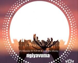 DOWNLOAD Dj Maxido, 9.8 SA & Gaz Da Music Ngiyavuma EP Zip