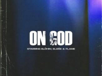 Elöhim, Elizée & Flame On God Mp3 Download