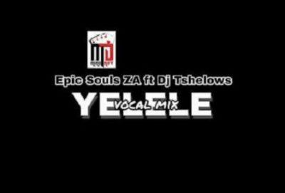 Epic Soul Za Ft. Tshelows Dj Yelele Mp3 Download