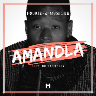 Fourie-J Musique Amandla ft. Dr Craigaluv Mp3 Download