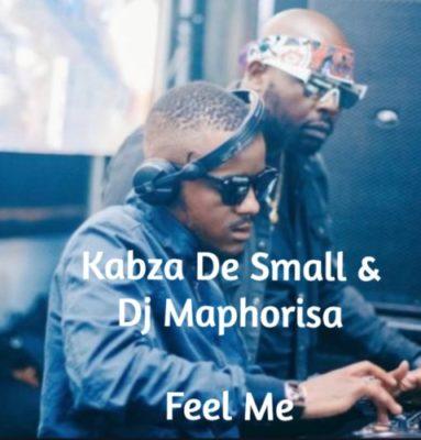 Kabza De Small & Dj Maphorisa Feel Me Mp3 Download