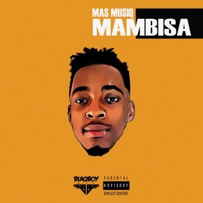 DOWNLOAD Mas Musiq Mambisa Full Album Zip