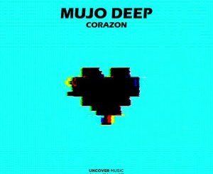 DOWNLOAD Mujo Deep Corazon (Original Mix) Mp3