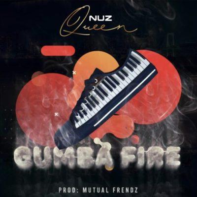 Download Nuz Queen Gumba Fire Mp3