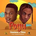Onesimus & Tekno – Foyu (Full Song)