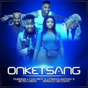 Download Pumpkin, Chillibite, & Lesmahlanyeng – O Nketsang Mp3 Ft. Retro Viben and Brinsley Motsepa