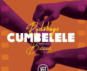 Rudeboyz, Busiswa Cumbelele Mp3 Download