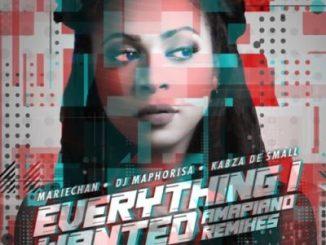 Mariechan everything i wanted ft. DJ Maphorisa & Kabza De Small Mp3 Download
